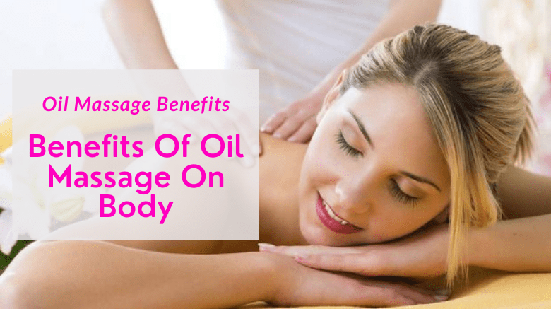 Benefits Of Oil Massage On Body