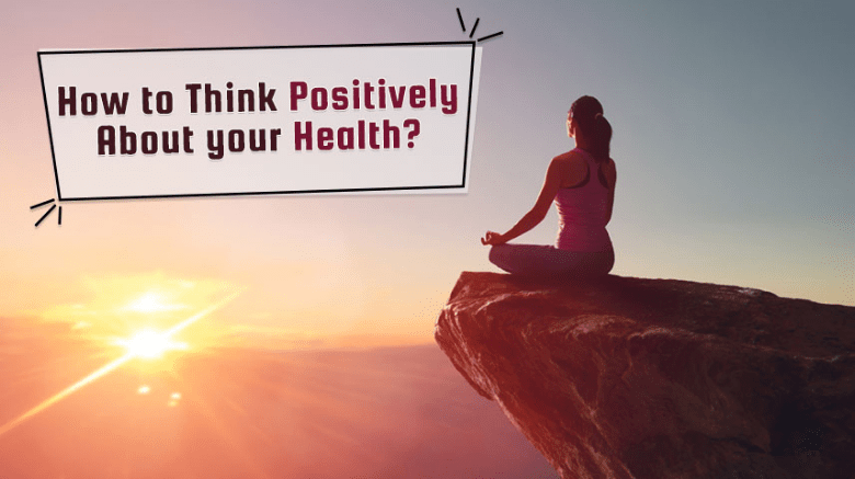 Positive Thinking Effects On Your Health