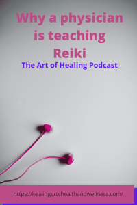 listen to the art of healing podcast on why I'm teaching Reiki