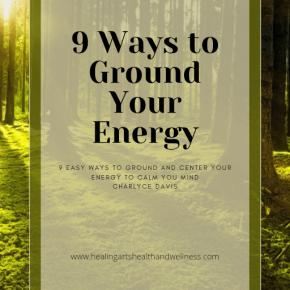 9 ways to ground your energy
