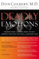 Deadly Emotions - understanding the ind, body, spirit connection that can heal or destroy you