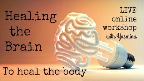 2 hour online workshop: Healing the Brain to Heal the Body