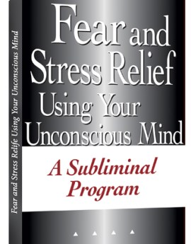 17-fear-and-stress-relief-using-your-unconscious-mind-a-subliminal-program