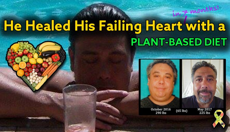 He Healed His Failing Heart with a Plant-Based Diet