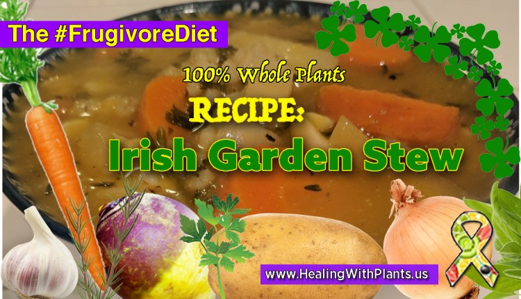 RECIPE: Irish Garden Stew (100% Plants, Vegan, WFPB)