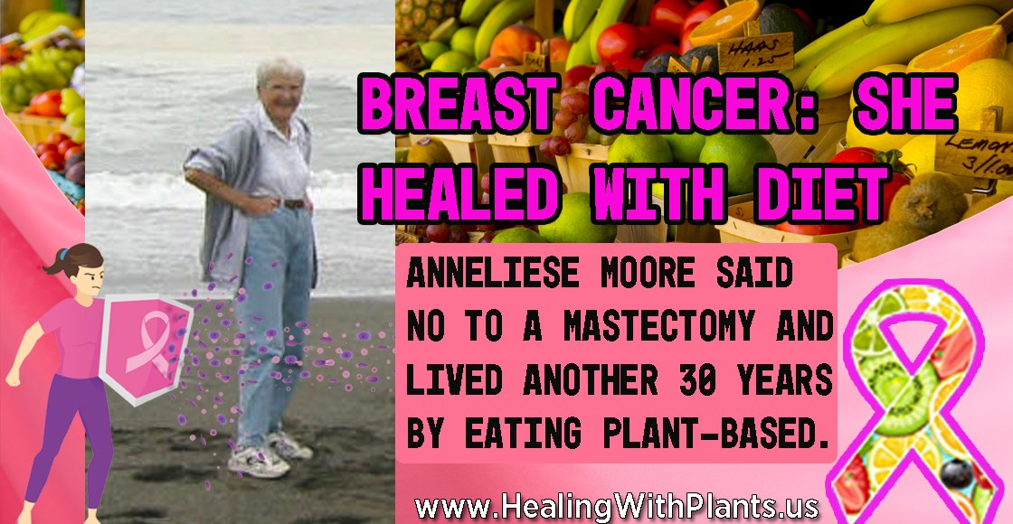Anneliese Moore Avoided a Mastectomy, Healed Breast Cancer with Diet