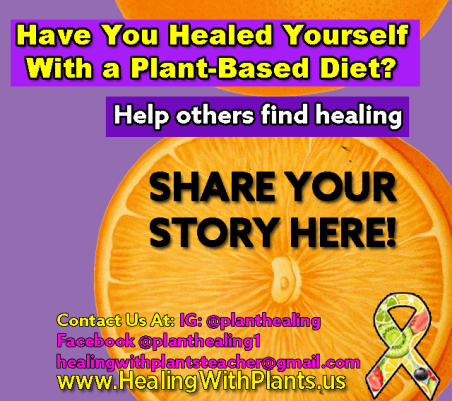 Healing With Plants. Share your story, Heal colon cancer. Heal cancer and chronic disease with nutrition.