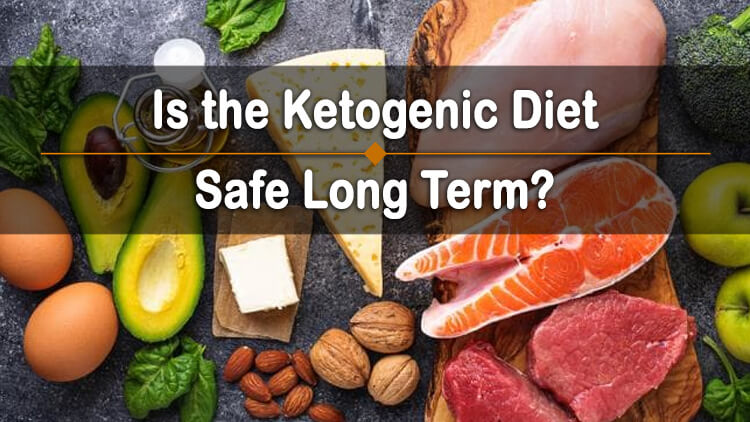 Is Keto Diet Safe Long Term?