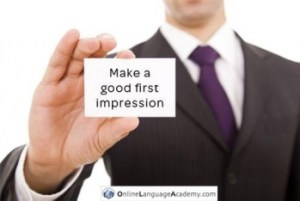 How to make a good first impression. Be engaging and use body language.