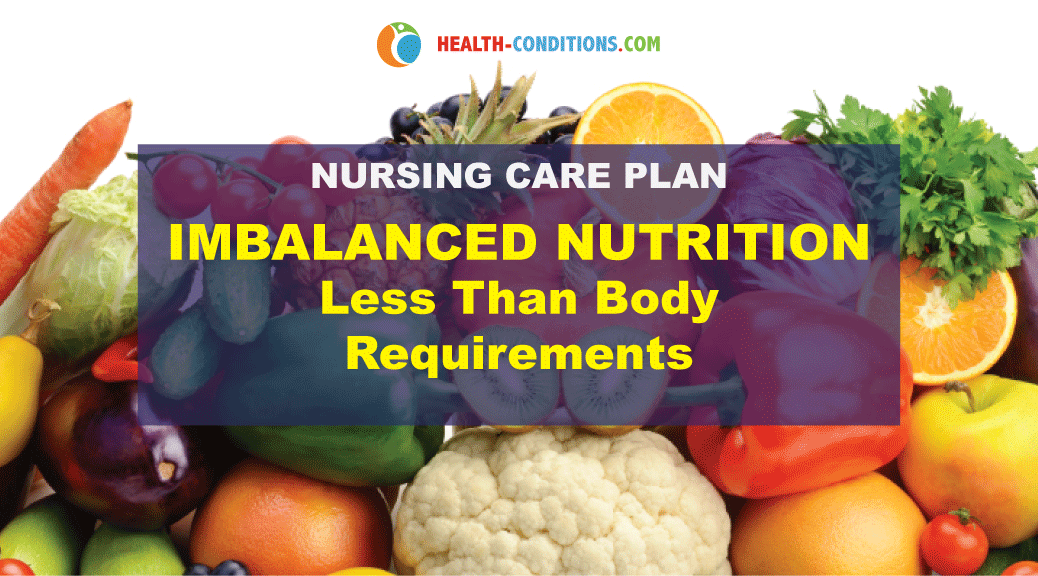 nursing care plan imbalanced nutrition Imbalanced nutrition more than body requirements nursing care plan with  nursing diagnosis, outcomes, and goals nanda approved ncp for nutrition  related to.