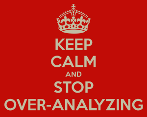 keep-calm-and-stop-over-analyzing