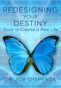 Joe Dispenza Redesigning your destiny