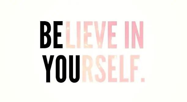 glaube an dich selbst