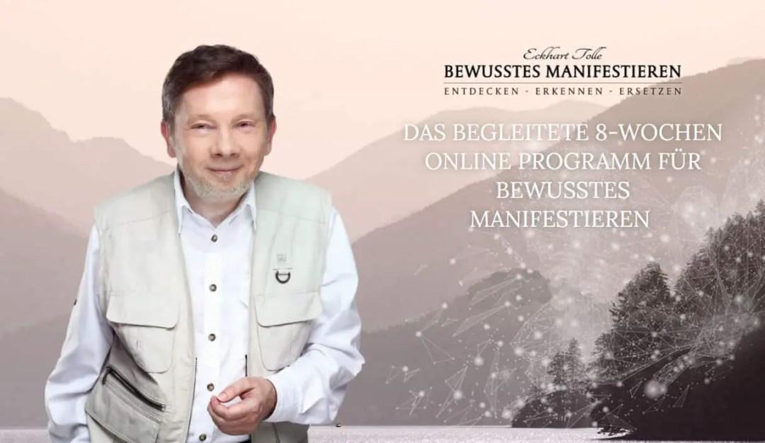 Eckhart Tolle Online Kurs Bewusstes Manifestieren Deutsch