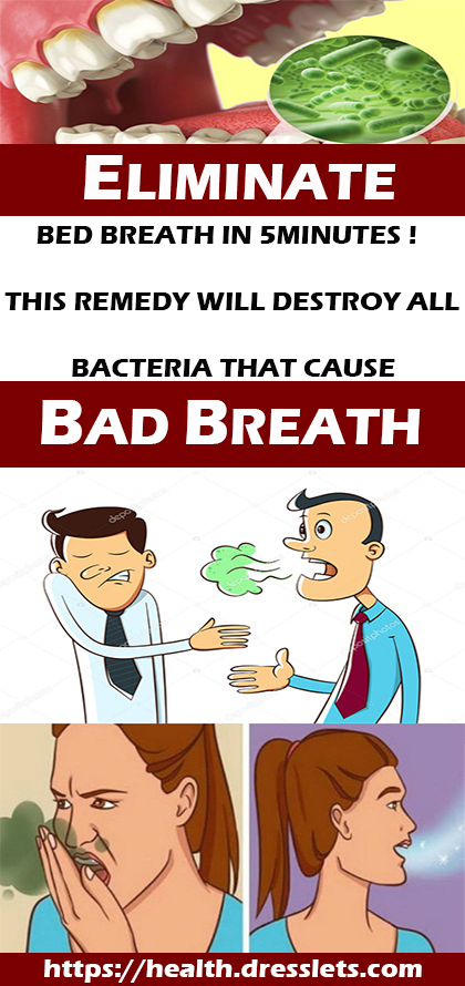 ELIMINATE BED BREATH IN 5 MINUTES ! THIS REMEDY WILL DESTROY ALL THE BACTERIA THAT CAUSE BAD BREATH
