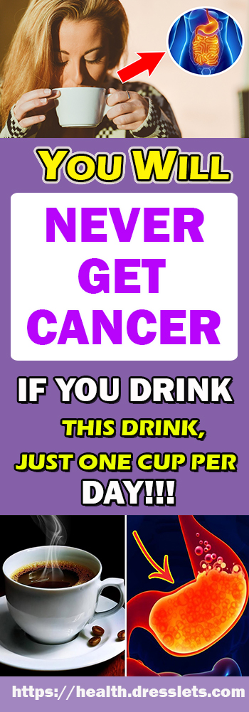 YOU WILL NEVER GET CANCER IF YOU DRINK THIS DRINK,JUST ONE CUP PER DAY!!!