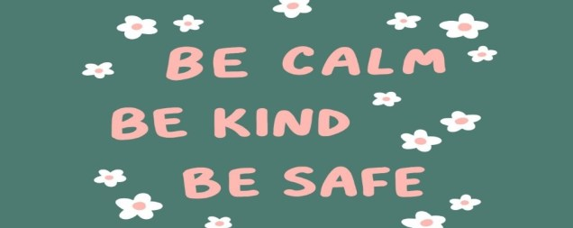 be calm, be kind, be safe pink and green minimal simple flowers quote art coronavirus covid19 dr bonnie henry quote hand lettering illustration