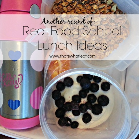 Real Food School Lunch Ideas www.thatswhatieat.com