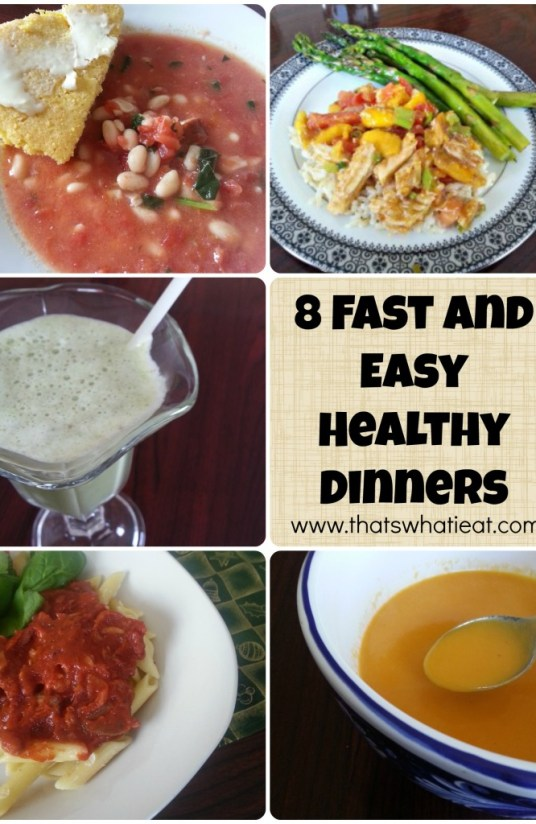 8 Fast and Easy Healthy Dinners www.thatswhatieat.com