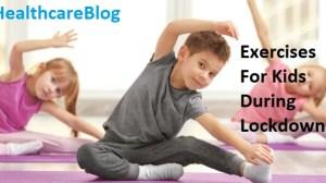 Exercises For Kids During Lockdown - Healthcare Blog