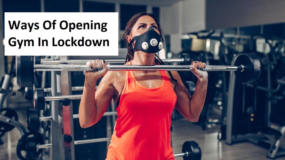 Ways Of Opening Gym In Lockdown - Healthcare Blog
