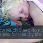 How Much Sleep do Kids need