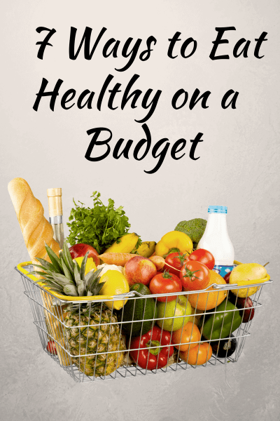 Here are 7 tips to help you clean up your eating while staying on budget. Healthy eating doesn't have to break the bank.