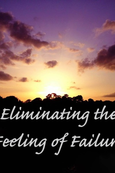Eliminating the Feeling of Failure