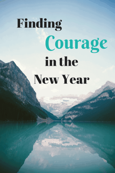 Finding Courage in the New Year