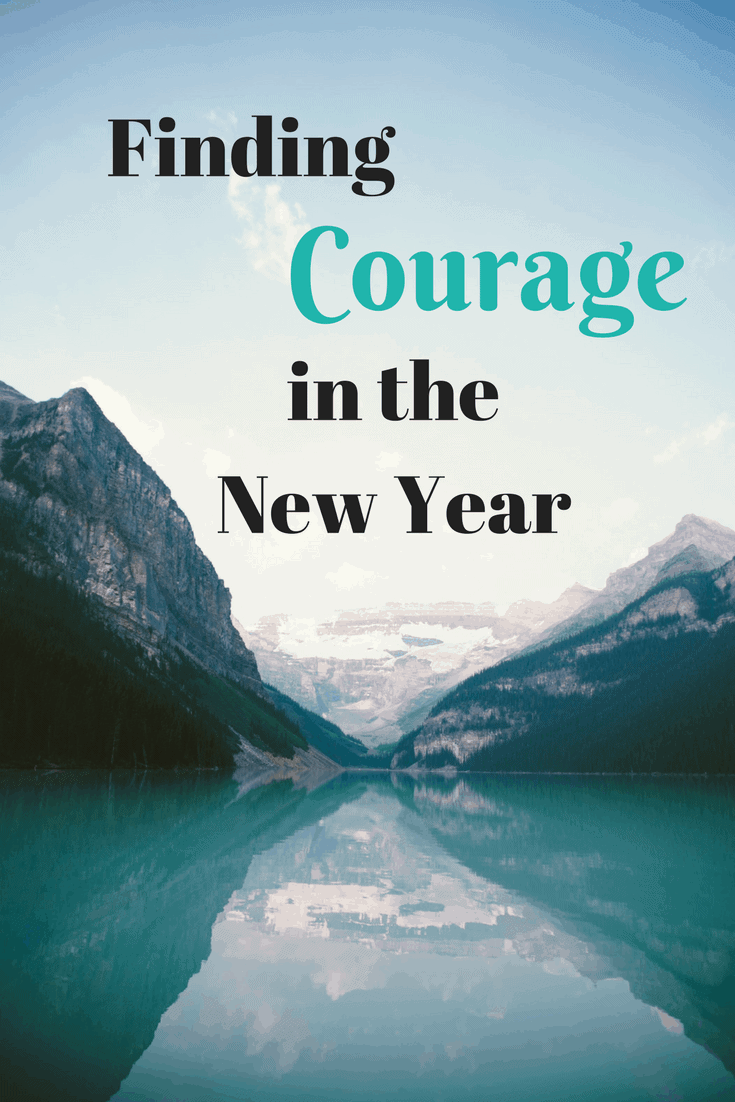 Do you make new years resolutions, or choose a guiding word for the year? Here's my journey towards finding courage as we head into 2018.