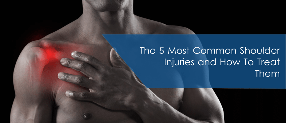 The 5 Most Common Shoulder Injuries & Their Treatment
