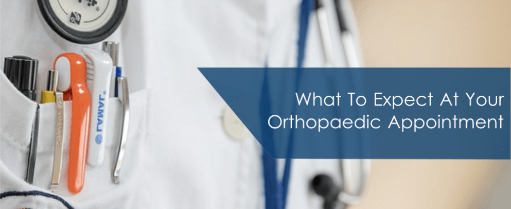 What To Expect At Your Orthopaedic Appointment