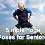 10 Simple Yoga Poses for Seniors and Elderly People