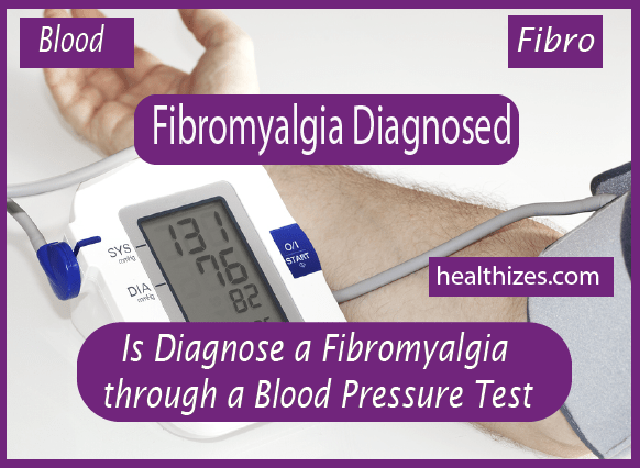 Is it Possible to Diagnose a Fibromyalgia through a Blood Pressure Test?