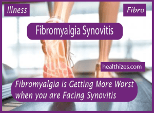 Fibromyalgia is Getting More Worst when you are Facing Synovitis