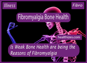 Is Weak Bone Health being the Reasons of Fibromyalgia?