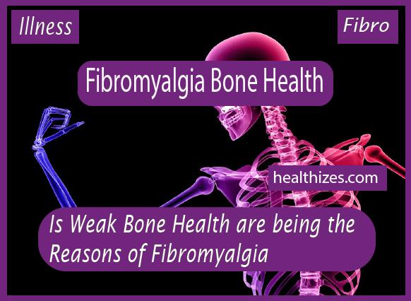 Is Weak Bone Health being the Reasons of Fibromyalgia?