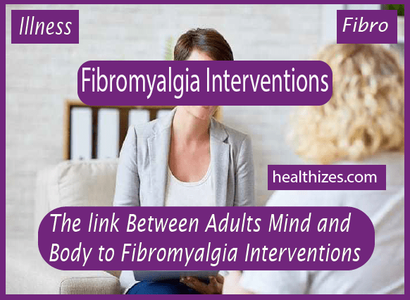 The link Between Adults Mind and Body for Fibromyalgia Interventions