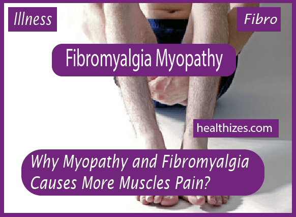 Why Myopathy and Fibromyalgia Causes More Muscles Pain?