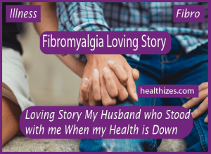 Loving Story of My Husband who Stood with me When my Health is Down.