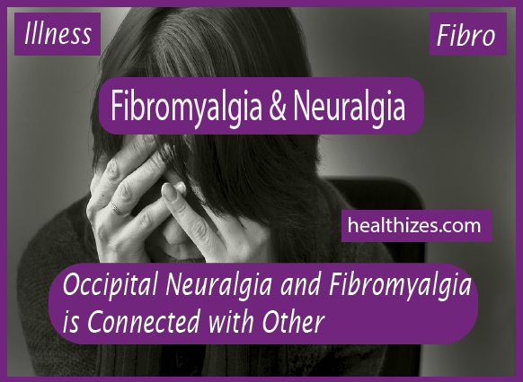 Occipital Neuralgia and Fibromyalgia is Connected with Other