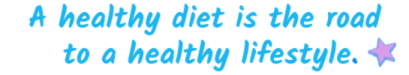 a healthy diet is the road to a healthy lifestyle