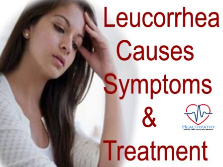 Leucorrhea Causes Symptoms and Treatment