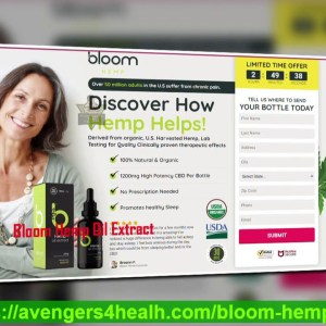 Bloom Hemp Oil Extract-Review {WARNINGS}: Scam, Side Effects, Does it Work?