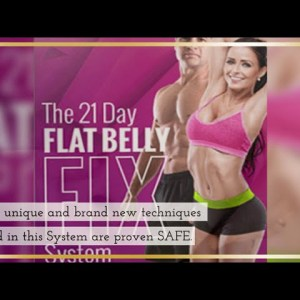The 21 Day Flat Belly Fix Program