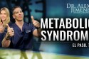 Dr. Alex Jimenez Podcast: Metabolic Syndrome | El Paso, TX Chiropractor
