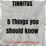 TINNITUS :5 THINGS YOU SHOULD KNOW