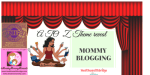 #MondayMommyMoments  & #A to Z theme reveal:  Mommy blogging