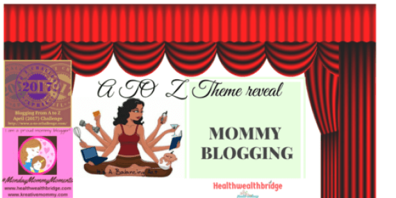 #A TO Z THEME REVEAL:Mommy blogging with #MondayMommyMoments