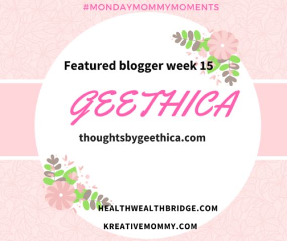 GEETHICA WEEK 15 Featured winner: :Consistent Ato Z mommy blogger